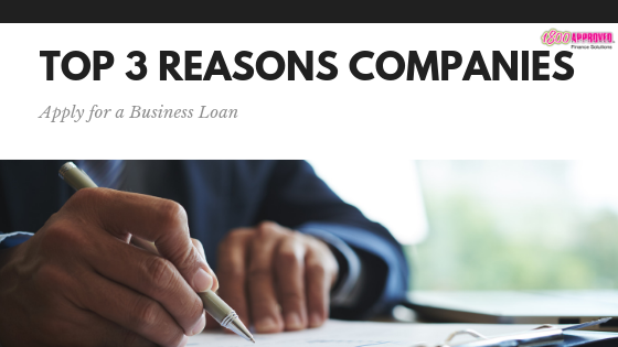 Top 3 Reasons Companies Apply for Business Loan